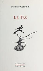 Mathias Gosselin - Le Tas - Nouvelles.