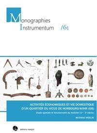 Mathias Higelin - Activités économiques et vie domestique d'un quartier du vicus de Horbourg-Wihr (68) - Etude spatiale et fonctionnelle du mobilier (1er-3e siècle).
