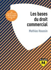 Mathias Houssin - Les bases du droit commercial.