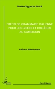 Mathias Hyppolite Bikitik - Précis de grammaire italienne pour les lycées et collèges au Cameroun.