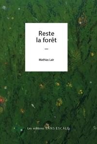 Mathias Lair - Reste la forêt.