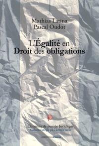Mathias Latina et Pascal Oudot - L'égalité en droit des obligations.