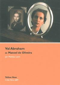 Mathias Lavin - Val Abraham de Manoel de Oliveira - L'illusion comme métier.