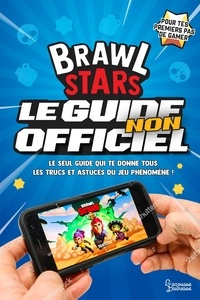 Mathias Lavorel - Brawl Stars, le guide non officiel.