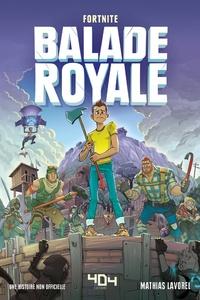 Livres en ligne disponibles au téléchargement Fortnite : Balade Royale Tome 1  9791032402467 en francais par Mathias Lavorel