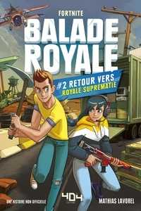 Ebook torrent télécharger Fortnite : Balade Royale Tome 2 in French par Mathias Lavorel PDB ePub