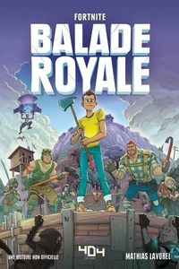 Mathias Lavorel - Fortnite - Balade royale.
