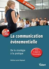 Mathias Lucien Rapeaud - Communication événementielle - De la stratégie à la pratique.