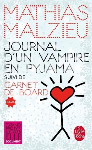 Journal d'un vampire en pyjama. Suivi de Carnet de board
