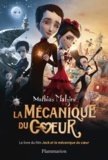 Mathias Malzieu - La mécanique du coeur.