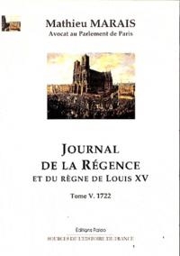 Goodtastepolice.fr Journal de la Régence et du règne de Louis XV - Tome 5, 1722 Image