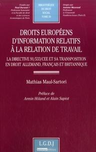 Mathias Maul-Sartori - Droits européens d'information relatifs à la relation de travail - La directive 91/533/CEE et sa transposition en droit allemand, français et britannique.