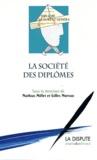 Mathias Millet et Gilles Moreau - La société des diplômes.