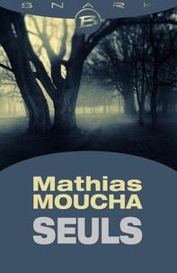 Mathias Moucha - Seuls  : Seuls.