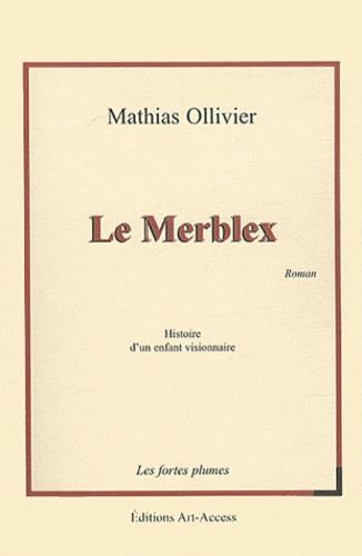 Mathias Ollivier - Le Merblex.