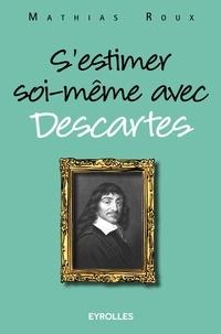 Mathias Roux - S'estimer soi-même avec Descartes.