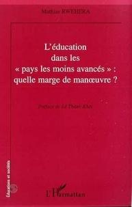 """Mathias Rwehera - L'éducation dans les """"pays les moins avancés"""" - Quelle marge de manoeuvre ?."""