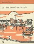 Mathias Storch - Le rêve d'un Groenlandais.