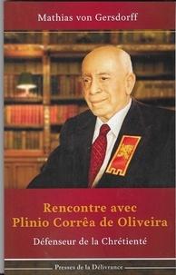 Mathias von Gersdorff - Rencontre avec Plinio Corrêa de Oliveira - Défenseur de la chrétienté.