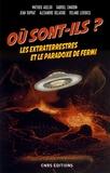Mathieu Agelou et Gabriel Chardin - Où sont-ils ? - Les extraterrestres et le paradoxe de Fermi.