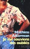 Mathieu Alterman - Je me souviens des oubliés.