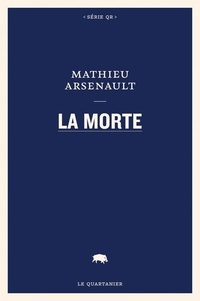 Mathieu Arsenault - La morte.