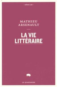 Mathieu Arsenault - La vie littéraire.