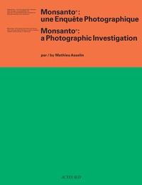 Monsanto- Une enquête photographique - Mathieu Asselin pdf epub
