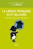 Mathieu Avanzi et Brigitte Horiot - La langue française ici et ailleurs.