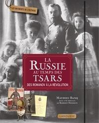 Mathieu Banq - La Russie au temps des tsars - Des Romanov à la révolution.