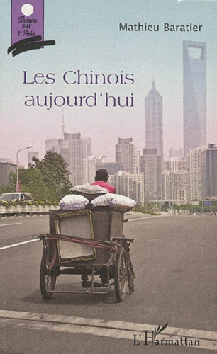 Mathieu Baratier - Les Chinois aujourd'hui.