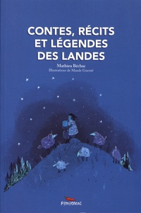 Mathieu Béchac - Contes, récits et légendes des Landes.