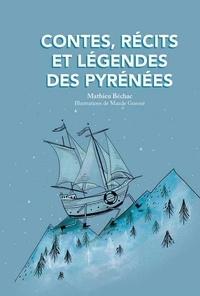 Mathieu Béchac - Contes, récits et légendes des Pyrénées.