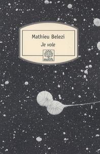 Mathieu Belezi - Je vole.