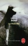 Mathieu Belezi - Le Petit Roi.