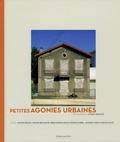 Mathieu Belezi et Jeanne Benameur - Petites agonies urbaines.