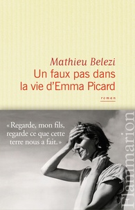 Mathieu Belezi - Un faux pas dans la vie d'Emma Picard.