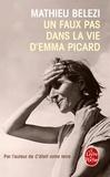 Mathieu Belezi - Un fauxpas dans la vie d'Emma Picard.