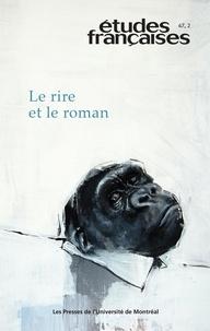 Mathieu Belisle et Isabelle Arseneau - Etudes françaises  : Études françaises. Vol. 47 No. 2,  2011 - Le rire et le roman.