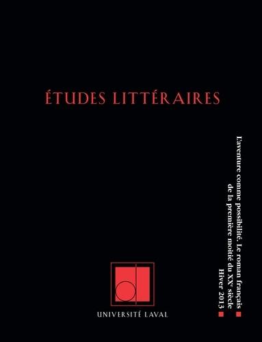 Mathieu Belisle et Jean-François Chassay - Études littéraires. Vol. 44  No. 1, Hiver 2013 - L'aventure comme possibilité. Le roman français de la première moitié du XXesiècle.