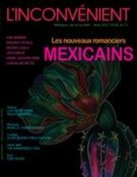 Mathieu Belisle et Mauricio Segura - L'Inconvénient  : L'Inconvénient. No. 71, Hiver 2018 - Les nouveaux romanciers mexicains.