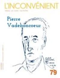Mathieu Belisle et Julie Mazzieri - L'Inconvénient  : L'Inconvénient. No. 79, Hiver 2020 - Pierre Vadeboncoeur.