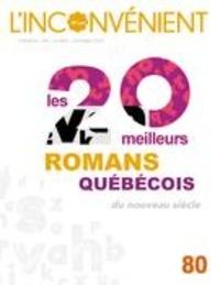 Mathieu Belisle et Alain Roy - L'Inconvénient  : L'Inconvénient. No. 80, Printemps 2020 - Les 20 meilleurs romans québécois du nouveau siècle.