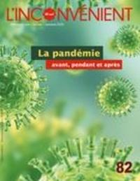 Mathieu Belisle et Alain Roy - L'Inconvénient  : L'Inconvénient. No. 82, Automne 2020 - La pandémie, avant, pendant et après.