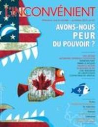 Mathieu Belisle et Alain Roy - L'Inconvénient. No. 60, Printemps 2015 - Avons-nous peur du pouvoir ?.