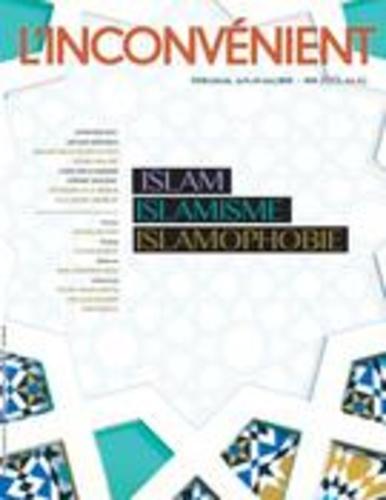 L'Inconvénient. No. 61, Été 2015. Islam, islamisme, islamophobie