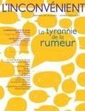 Mathieu Belisle et Serge Bouchard - L'Inconvénient. No. 62, Automne 2015 - La tyrannie de la rumeur.