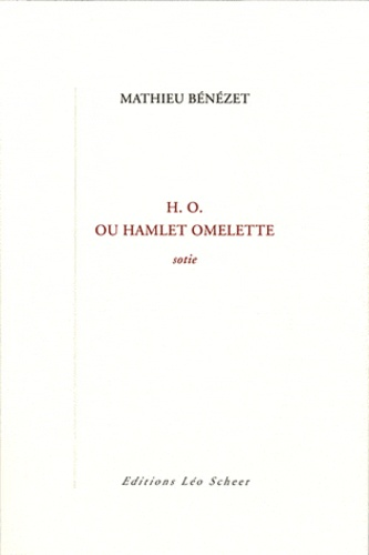 Mathieu Bénézet - H.O. ou Hamlet omelette.