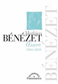 Mathieu Bénézet - Oeuvre 1968-2010.