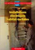 Mathieu Berger et Michel Berletto - Installations électriques habitat-tertiaires - Seconde BEP.